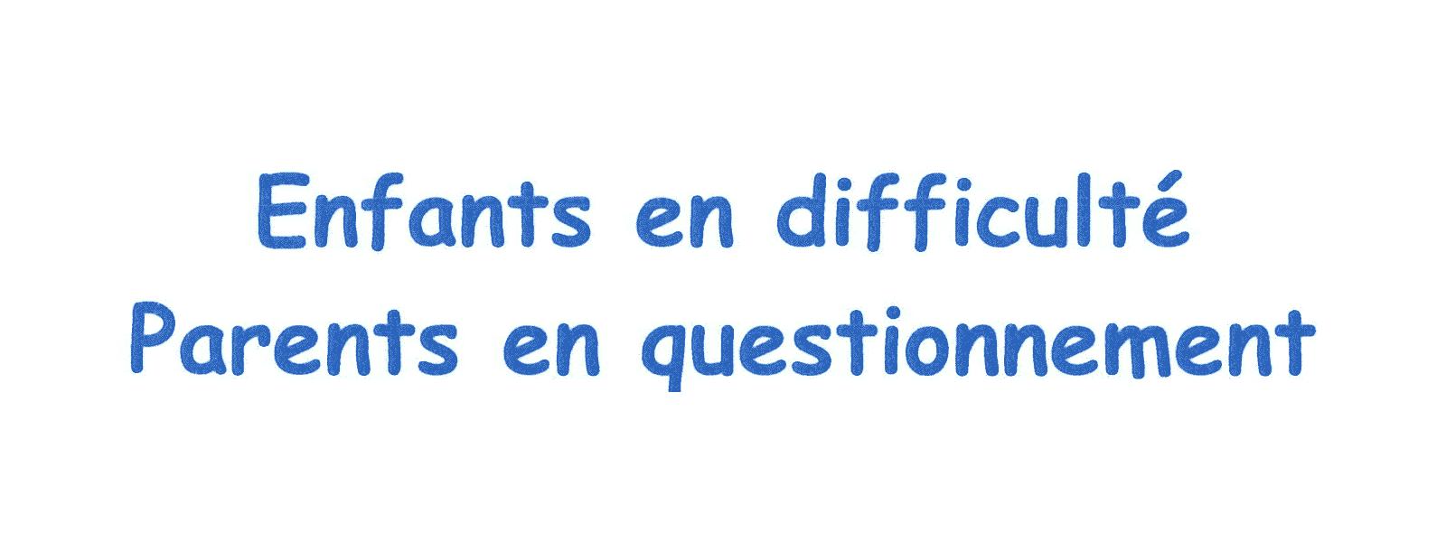 Conférence Enfants en difficulté - parents en questionnement