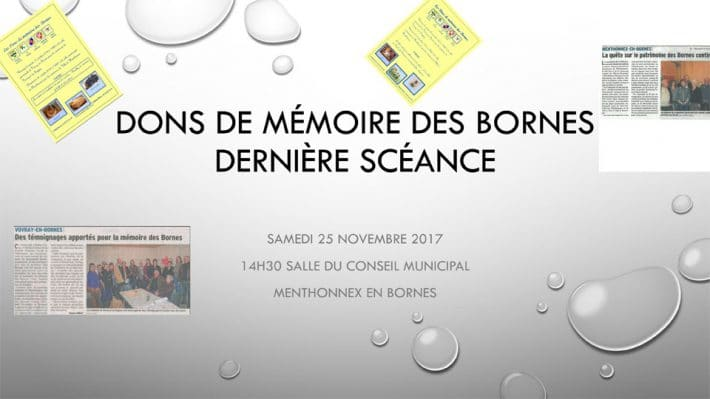 Don de mémoire des Bornes : dernière séance le samedi 25 novembre 2017 à 14h30 dans la salle du conseil municipal.