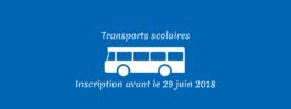 Inscription aux transports scolaires avant le 29 juin 2018