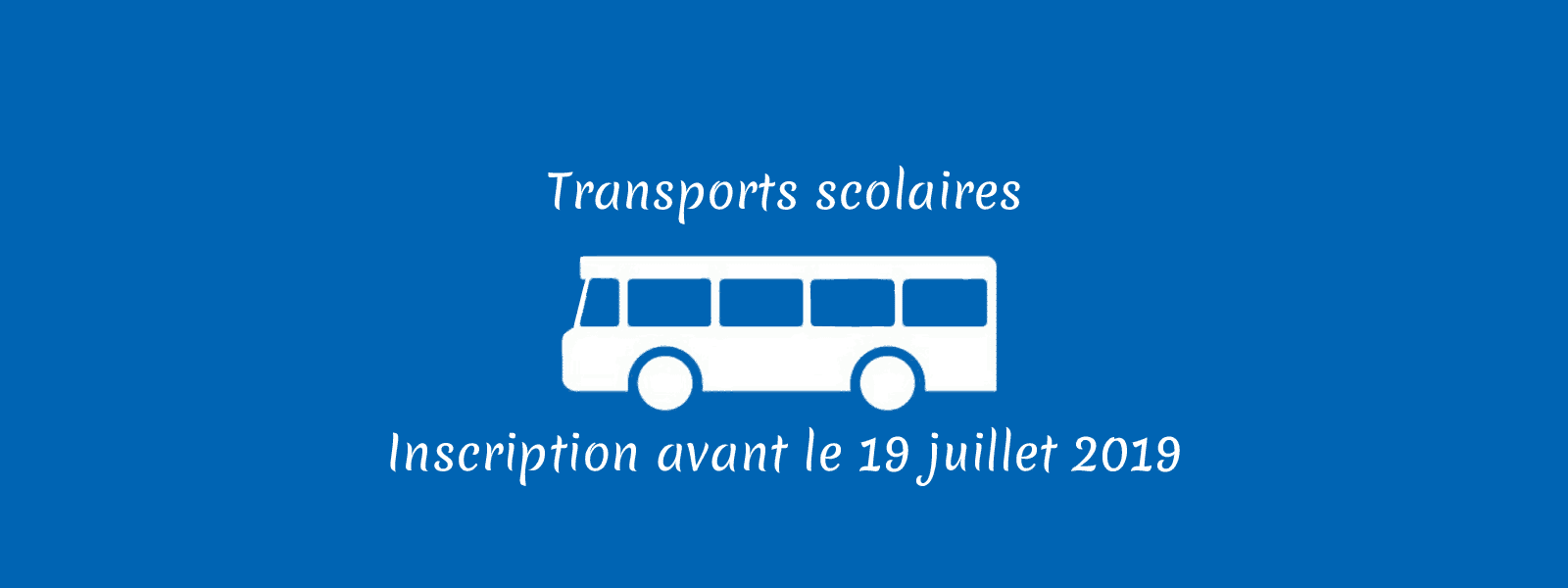 Inscription aux transports scolaires du 29 avril au 19 juillet 2019