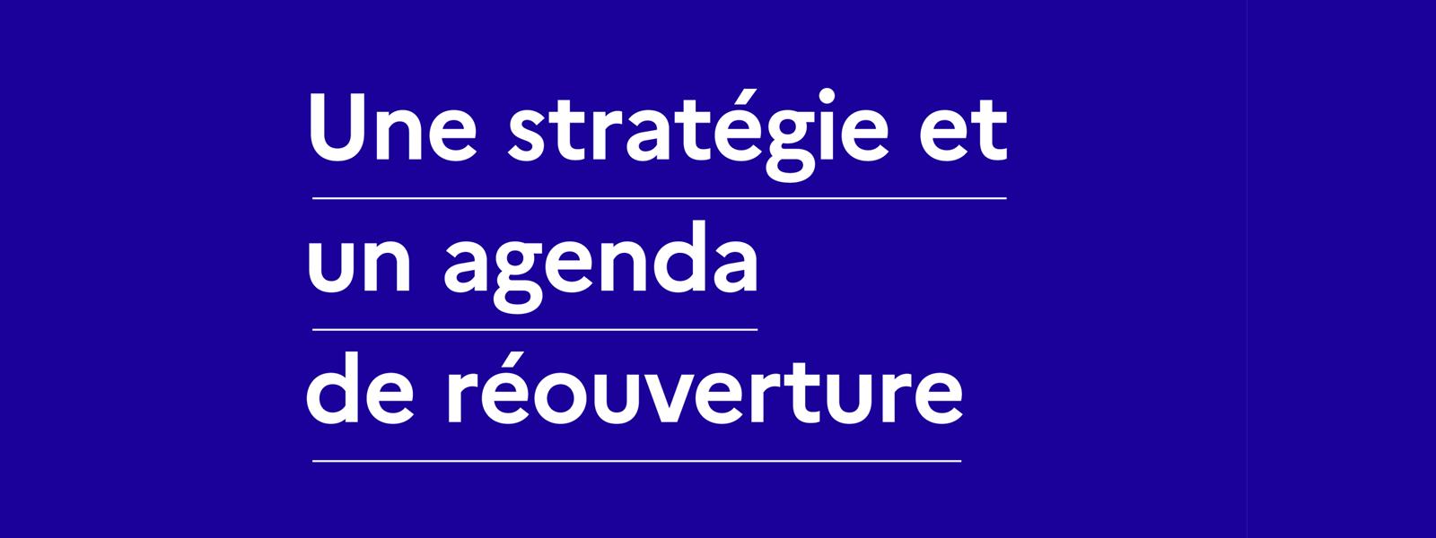 Covid-19 : Stratégie et un agenda de réouverture